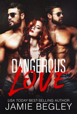 Release Day Blitz: Dangerous Love by Jamie Begley