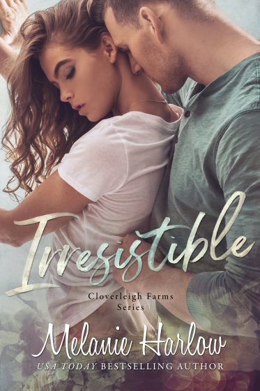 Cover Reveal: Irresistible (Cloverleigh Farms #1) by Melanie Harlow