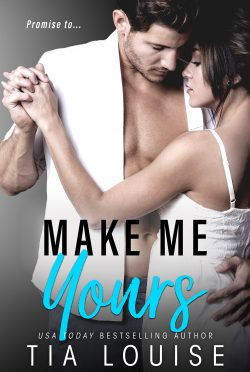 Cover Reveal: Make Me Yours by Tia Louise