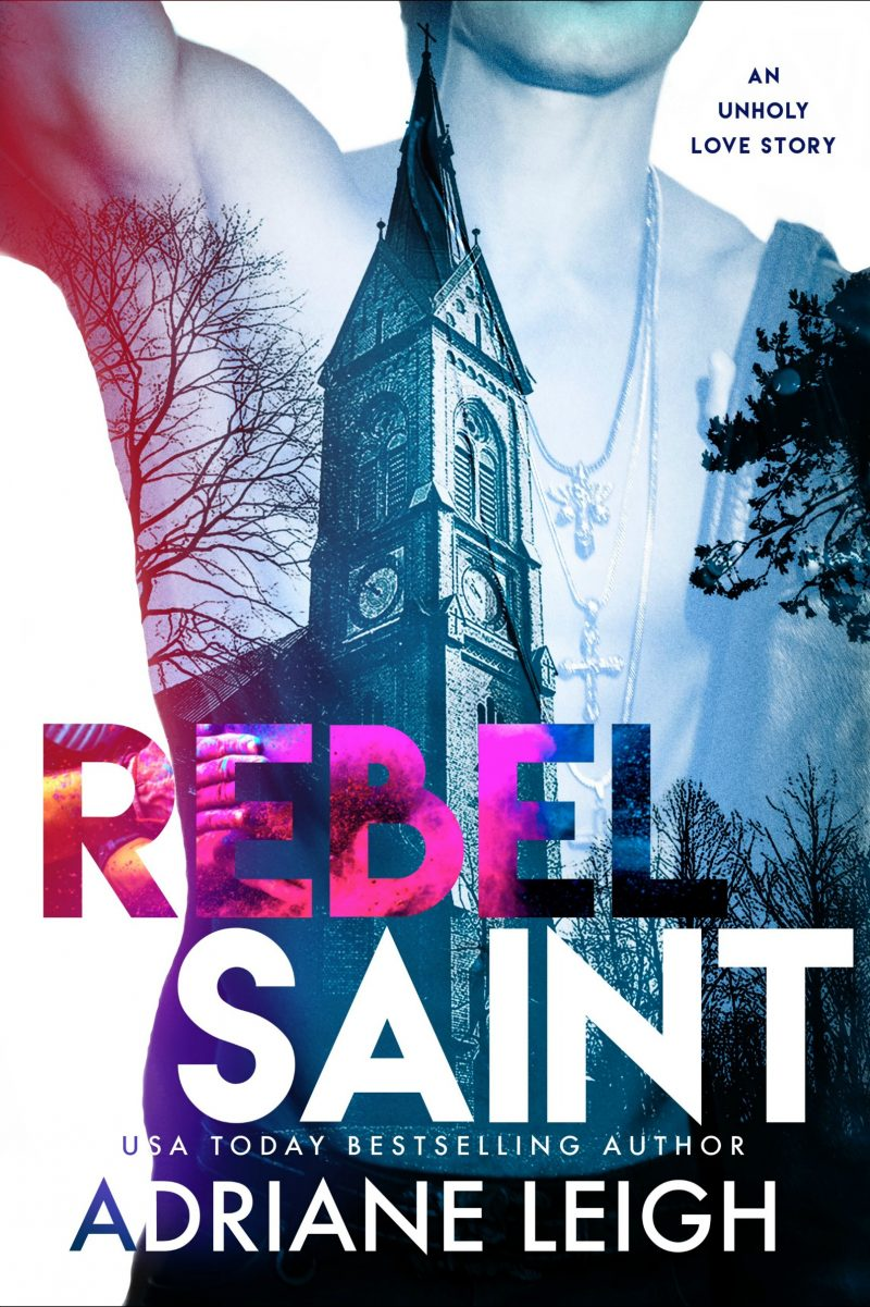 Cover Reveal & Giveaway: Rebel Saint by Adriane Leigh