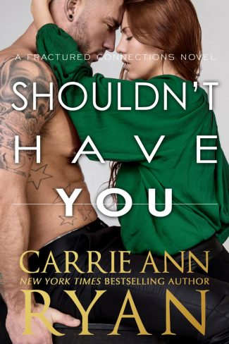 Cover Reveal: Shouldn't Have You (Fractured Connections #2) by Carrie Ann Ryan