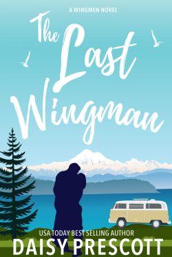 Cover Reveal: The Last Wingman (Wingmen #6) by Daisy Prescott