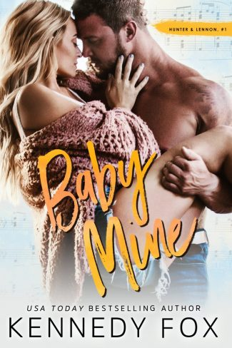 Cover Reveal: Baby Mine: Hunter & Lennon (Roommate Duet #1) by Kennedy Fox