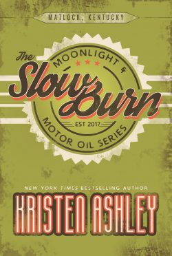 Cover Reveal: Slow Burn (Moonlight and Motor Oil #2) by Kristen Ashley
