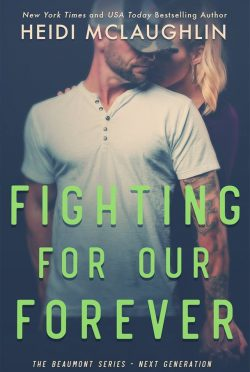 Cover Reveal: Fighting For Our Forever (Beaumont: Next Generation #4) by Heidi McLaughlin