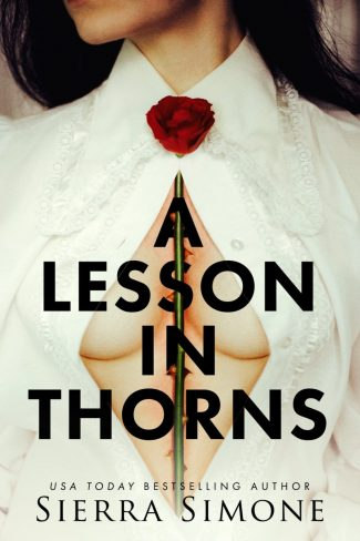Cover Reveal: A Lesson in Thorns (Thornchapel #1) by Sierra Simone