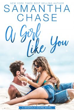 Cover Reveal: A Girl Like You (Magnolia Sound #2) by Samantha Chase