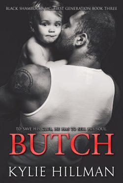 Release Day Blitz & Giveaway: Butch (Black Shamrocks MC: First Generation #3) by Kylie Hillman