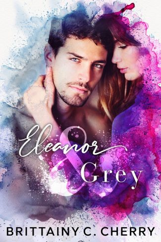 Cover Reveal: Eleanor & Grey by Brittainy C Cherry