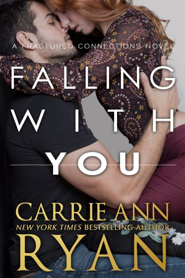 Cover Reveal: Falling With You (Fractured Connections #3) by Carrie Ann Ryan
