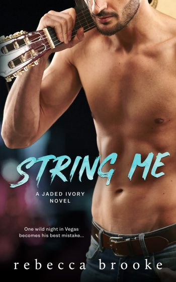 Cover Reveal: String Me (Jaded Ivory #4) by Rebecca Brooke