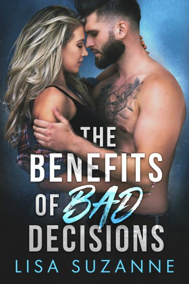 Cover Reveal: The Benefits of Bad Decisions by Lisa Suzanne