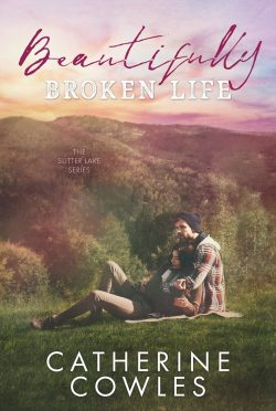 Cover Reveal & Giveaway: Beautifully Broken Life (Sutter Lake #2) by Catherine Cowles