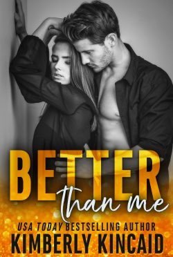 Cover Reveal: Better Than Me (Remington Medical #2) by Kimberly Kincaid