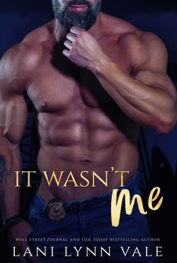 Cover Reveal: It Wasn't Me (KPD Motorcycle Patrol #2) by Lani Lynn Vale