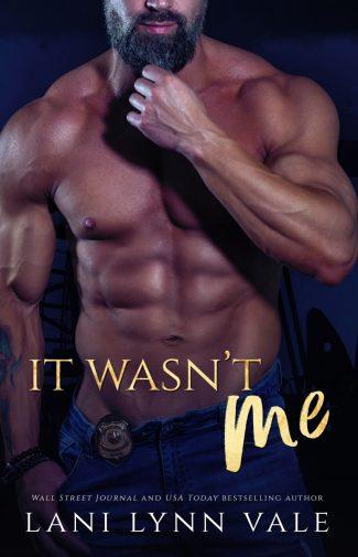 Cover Reveal: It Wasn't Me (KPD Motorcycle Patrol #2) by Lani Lynn Vale