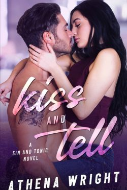 Cover Reveal & Giveaway: Kiss and Tell (Sin and Tonic #1) by Athena Wright