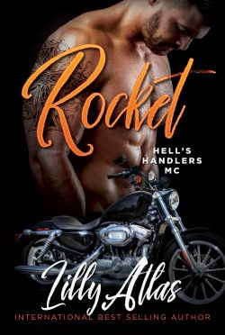 Cover Reveal: Rocket (Hell's Handlers MC #5) by Lilly Atlas