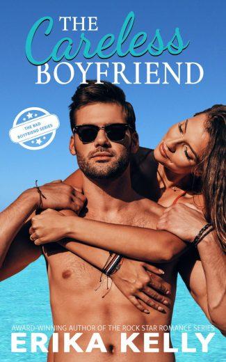Cover Reveal: The Careless Boyfriend (Bad Boyfriend #3) by Erika Kelly