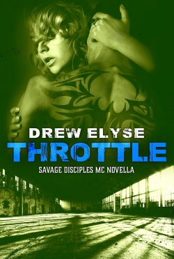 Cover Reveal: Throttle (Savage Disciples MC #6.5) by Drew Elyse