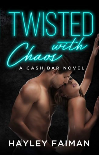 Release Day Blitz & Giveaway: Twisted with Chaos (Cash Bar #5) by Hayley Faiman