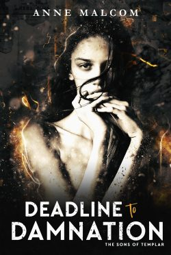 Cover Reveal: Deadline to Damnation (Sons of Templar #7) by Anne Malcom