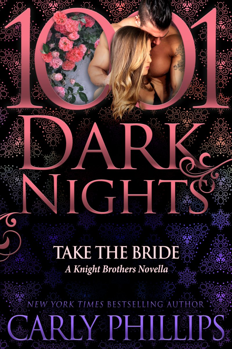 Release Day Blitz: Take the Bride (The Knight Brothers #1.5) by Carly Phillips