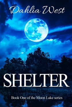 Release Day Blitz: Shelter (Moon Lake #1) by Dahlia West