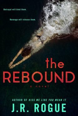 Cover Reveal: The Rebound by JR Rogue