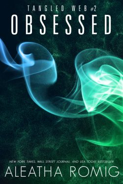 Cover Reveal: Obsessed (Tangled Web #2) by Aleatha Romig
