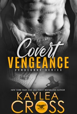 Cover Reveal: Covert Vengeance (Vengeance #2) by Kaylea Cross