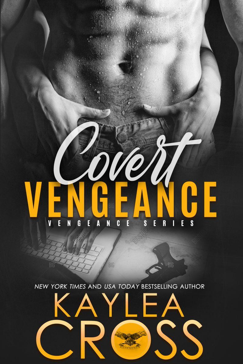 Cover Reveal: Covert Vengeance (Vengeance #2) by Kaylea Cross
