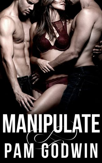 Cover Reveal: Manipulate (Deliver #6) by Pam Godwin