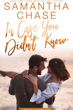 Release Day Blitz: In Case You Didn't Know (Magnolia Sound #3) by Samantha Chase