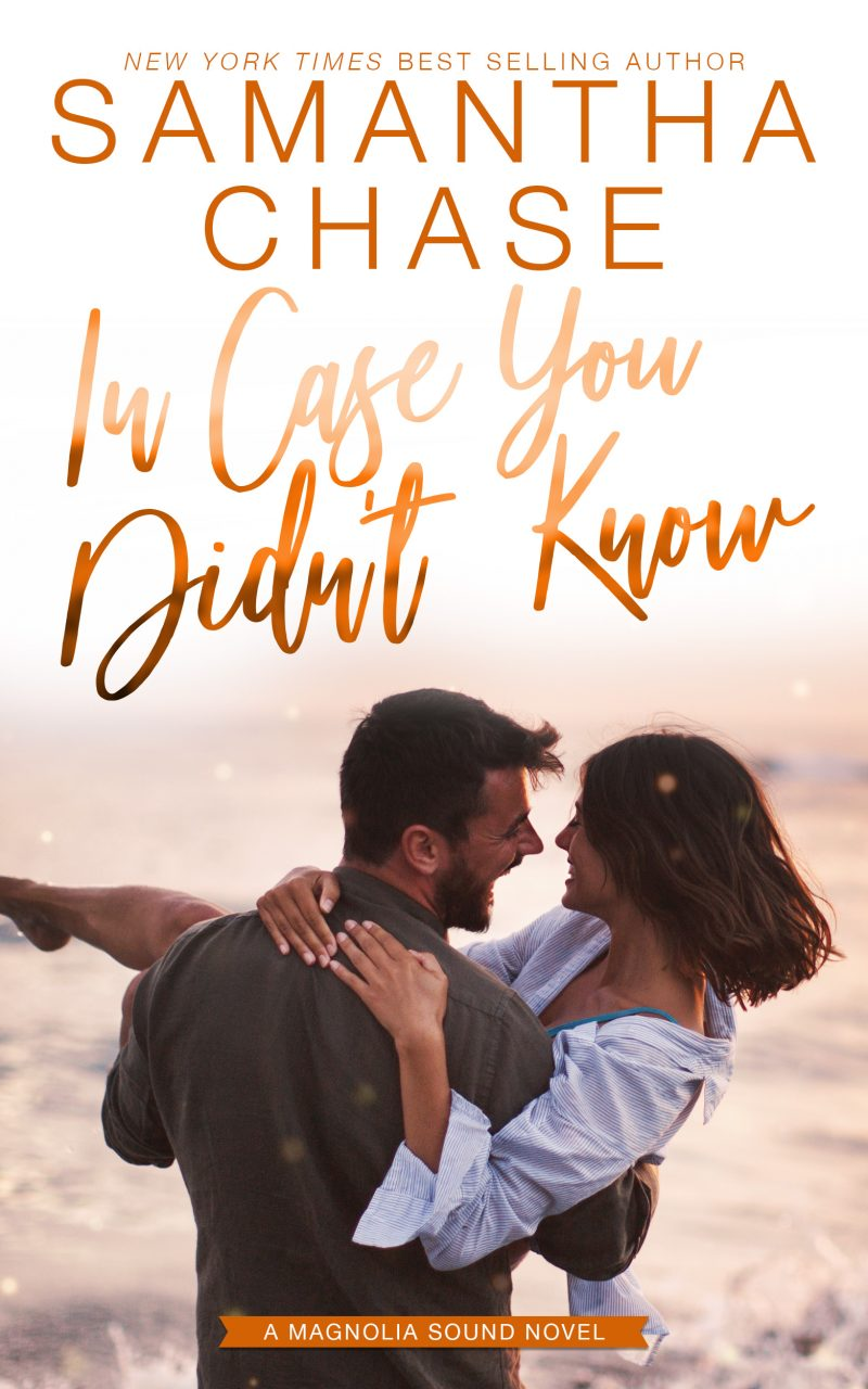 Cover Reveal: In Case You Didn't Know (Magnolia Sound #3) by Samantha Chase