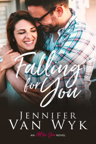 Release Day Blitz: Falling For You (All For You #2) by Jennifer Van Wyk