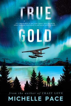 Cover Reveal & Giveaway: True Gold by Michelle Pace