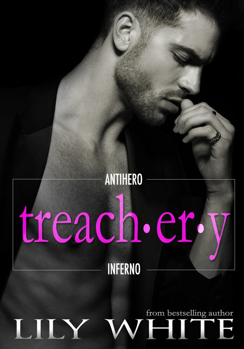 Cover Reveal & Giveaway: Treachery (Antihero Inferno #1) by Lily White