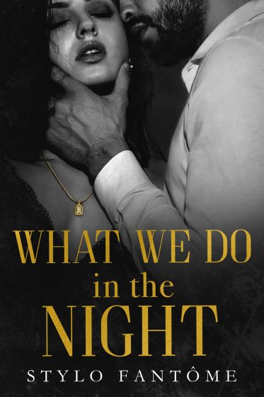 Cover Reveal: What We Do in the Night (Day to Night Duet #1) by Stylo Fantome