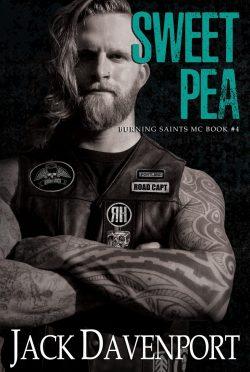 Release Day Blitz: Sweet Pea (Burning Saints MC #4) by Jack Davenport