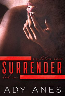 Cover Reveal & Giveaway: Surrender (Scandalous #6) by Ady Anes