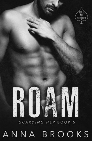 Release Day Blitz: Roam (Guarding Her #5) by Anna Brooks