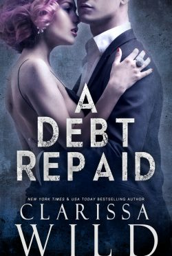 Cover Reveal: A Debt Repaid (The Debt Duet #2) by Clarissa Wild