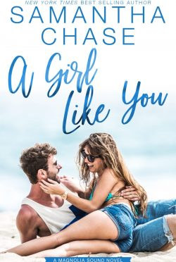 Release Day Blitz: A Girl Like You (Magnolia Sound #2) by Samantha Chase