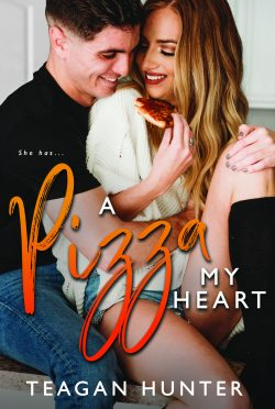 Cover Reveal: A Pizza My Heart by Teagan Hunter