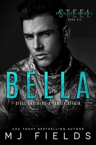 Cover Reveal: Bella (Men of Steel #6) by MJ Fields