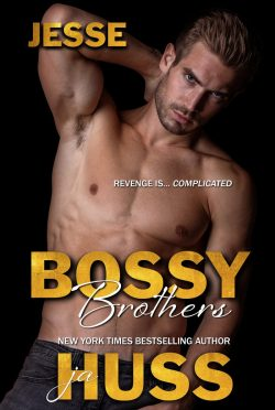 Cover Reveal & Giveaway: Bossy Brothers: Jesse (Bossy Brothers #1) by JA Huss