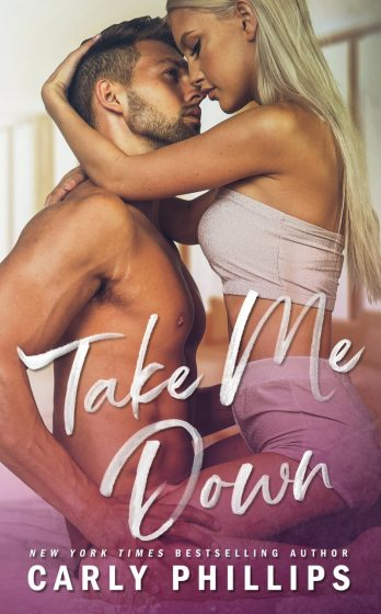 Release Day Blitz: Take Me Down (The Knight Brothers #2) by Carly Phillips