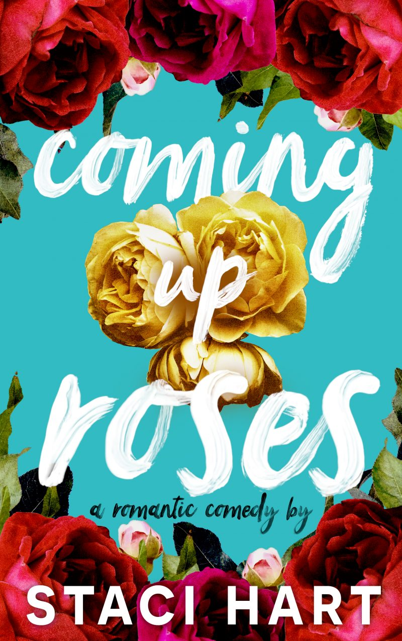 Cover Reveal: Coming Up Roses by Staci Hart