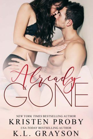 Cover Reveal: Already Gone by Kristen Proby & KL Grayson